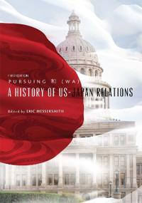 Pursuing 和 (Wa): A History of Us-Japan Relations (First Edition)