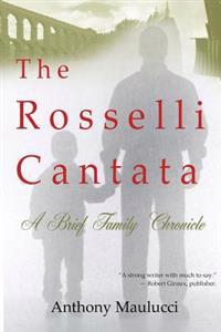 The Rosselli Cantata: A Brief Family Chronicle