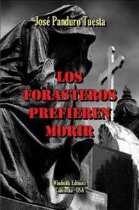 Los Forasteros Prefieren Morir