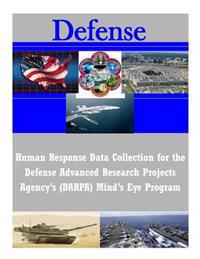 Human Response Data Collection for the Defense Advanced Research Projects Agency's (Darpa) Mind's Eye Program
