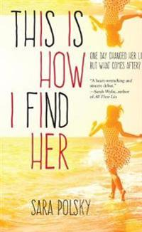 This Is How I Find Her - Sara Polsky - böcker (9780807578803)     Bokhandel