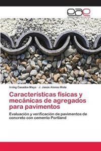 Caracteristicas Fisicas y Mecanicas de Agregados Para Pavimentos