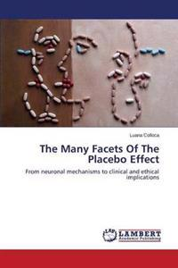 The Many Facets of the Placebo Effect