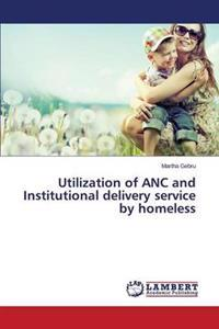 Utilization of ANC and Institutional Delivery Service by Homeless