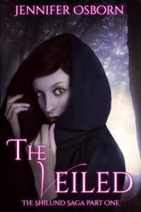 The Veiled - Expanded Edition: The Shilund Saga Book 1