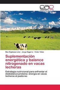 Suplementacion Energetica y Balance Nitrogenado En Vacas Lecheras