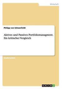 Aktives Und Passives Portfoliomanagment. Ein Kritischer Vergleich