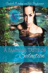 A Familiar Taste of Seduction