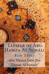 Tafseer of Abu Hamza Al Sumali: Part Three