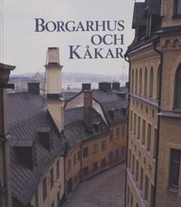 """Borgarhus och kåkar. AB Stadsholmen-""""sanering"""" och byggnadsvård i Stockholm"""