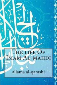 The Life of Imam Al-Mahdi