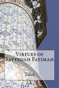 Virtues of Sayyedah Fatimah