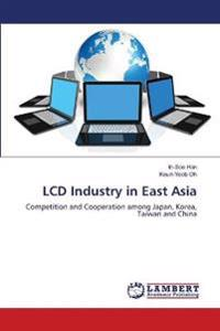 LCD Industry in East Asia