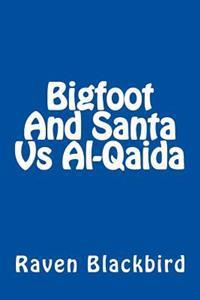 Bigfoot and Santa Vs Al-Qaida