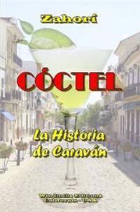 Coctel - La Historia De Caravan