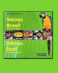 Delicioso Brasil / Delicious Brazil: Gastronomia E Turismo / Gastronomy and Tourism