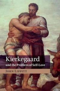 Kierkegaard and the Problem of Self-Love