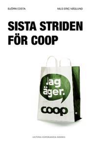 Sista striden för Coop : en granskning av Coops och KF:s affärer
