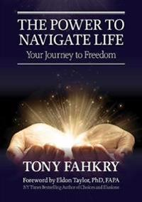 The Power to Navigate Life, Your Journey to Freedom