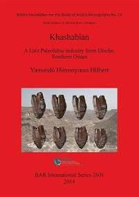 The Khashabian: A Late Paleolithic Industry from Dhofar, Southern Oman