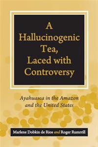 A Hallucinogenic Tea, Laced With Controversy
