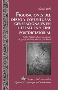 """Figuraciones del Deseo y Coyunturas Generacionales En Literatura y Cine Postdictatorial: Eltit, Fuguet, """"johnny Cien Pesos"""" de Graef-Marino y """"machuca"""