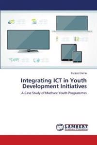 Integrating Ict in Youth Development Initiatives