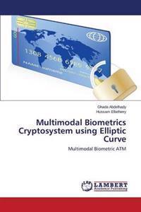 Multimodal Biometrics Cryptosystem Using Elliptic Curve