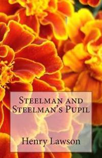 Steelman and Steelman's Pupil