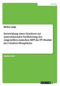 Entwicklung Eines Detektors Zur Unterstutzenden Verifizierung Des Eingestellten Statischen Mpp Der Pv-Module Des Outdoor-Messplatzes