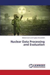 Nuclear Data Processing and Evaluation