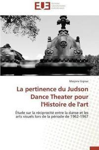 La Pertinence Du Judson Dance Theater Pour l'Histoire de l'Art