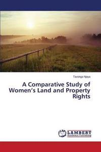 A Comparative Study of Women's Land and Property Rights