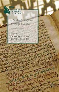 The Book in Africa: Critical Debates