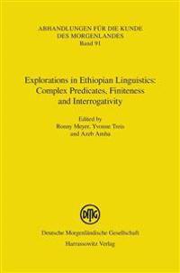 Explorations in Ethiopian Linguistics: Complex Predicates, Finiteness and Interrogativity