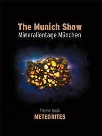 The Munich Show / Mineralientage Munchen: Theme Book Meteorites