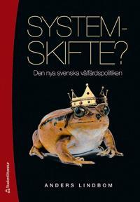 Systemskifte? : den nya svenska välfärdspolitiken