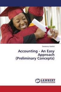 Accounting - An Easy Approach (Preliminary Concepts)