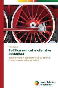 Politica Radical E Ofensiva Socialista