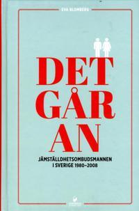 Det går an : Jämställdhetsombudsmannen i Sverige 1980-2008
