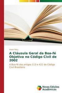A Clausula Geral Da Boa-Fe Objetiva No Codigo Civil de 2002