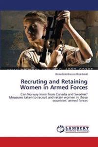 Recruting and Retaining Women in Armed Forces