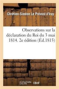 Observations Sur La D�claration Du Roi Du 3 Mai 1814. 2e �dition