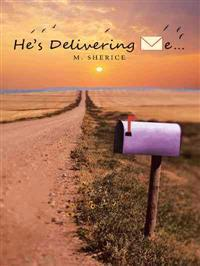 He's Delivering Me…