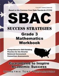 Sbac Success Strategies Grade 3 Mathematics Workbook: Comprehensive Skill Building Practice for the Smarter Balanced Assessment Consortium Assessments