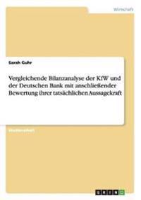 Vergleichende Bilanzanalyse Der Kfw Und Der Deutschen Bank Mit Anschliessender Bewertung Ihrer Tatsachlichen Aussagekraft