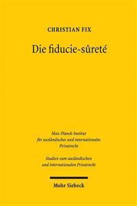 Die Fiducie-Surete: Eine Untersuchung Der Franzosischen Sicherungstreuhand Aus Deutscher Sicht