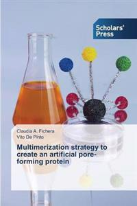 Multimerization Strategy to Create an Artificial Pore-Forming Protein