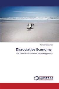 Dissociative Economy