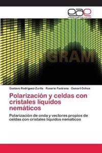 Polarizacion y Celdas Con Cristales Liquidos Nematicos